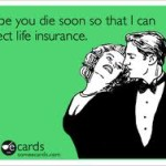 My Life Insurance Policy is Better Than Yours