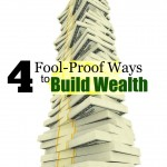 Are you looking for ways to increase your wealth? Of course you are! Here are 4 fool-proof ways to do just that!