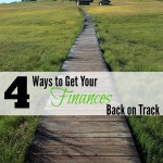 4 Ways to Get Your Finances Back on Track