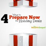4 Ways to Prepare Now for Holiday Deals